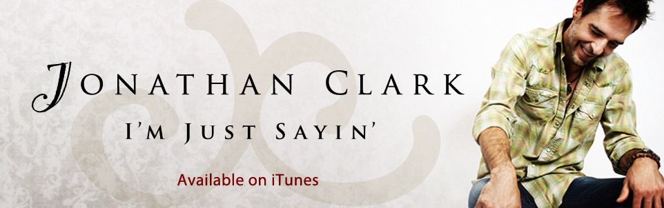Jonathan Clark Music - I'm Just Sayin' - Now Available on Itunes!